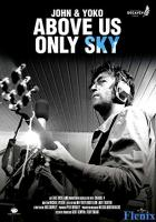 John & Yoko: Above Us Only Sky full movie