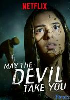 May the Devil Take You full movie