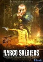 Narco Soldiers full movie