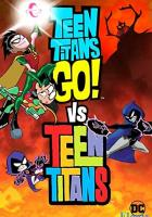 Teen Titans Go! Vs. Teen Titans full movie