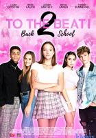 To The Beat! Back 2 School full movie