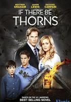 If There Be Thorns full movie