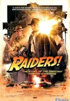 Raiders!: The Story of the Greatest Fan Film Ever Made full movie
