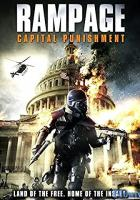 Rampage: Capital Punishment full movie