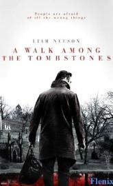 A Walk Among the Tombstones full movie