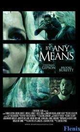 By Any Means full movie