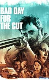 Bad Day for the Cut full movie