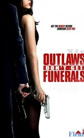 Outlaws Don't Get Funerals full movie