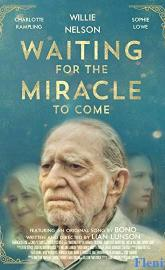 Waiting for the Miracle to Come full movie