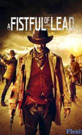 A Fistful of Lead full movie