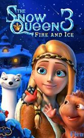 The Snow Queen 3: Fire and Ice full movie