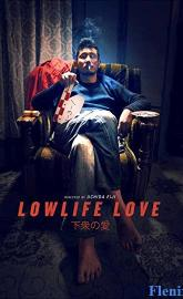 Lowlife Love full movie