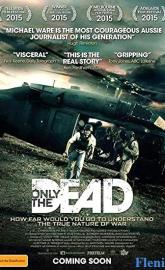 Only the Dead full movie