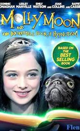 Molly Moon and the Incredible Book of Hypnotism full movie