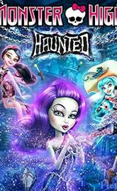 Monster High: Haunted full movie
