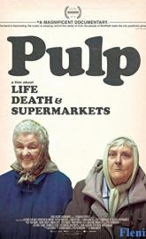 Pulp: A Film About Life, Death and Supermarkets full movie
