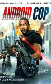 Android Cop full movie