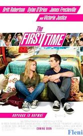 The First Time full movie