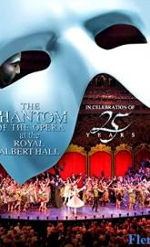 The Phantom of the Opera at the Royal Albert Hall full movie