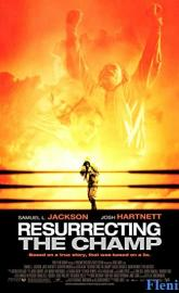 Resurrecting the Champ full movie