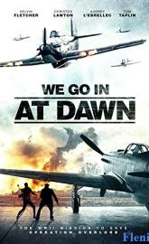 We go in at Dawn poster