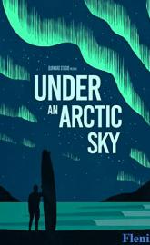 Under an Arctic Sky full movie