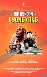 Dennis Rodman's Big Bang in PyongYang full movie