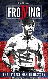 Froning: The Fittest Man in History full movie