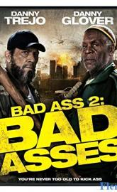 Bad Ass 2: Bad Asses full movie
