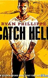 Catch Hell full movie