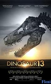 Dinosaur 13 full movie