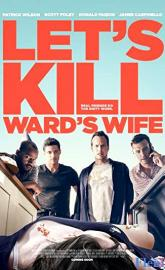 Let's Kill Ward's Wife full movie