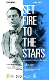 Set Fire to the Stars full movie