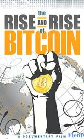 The Rise and Rise of Bitcoin full movie