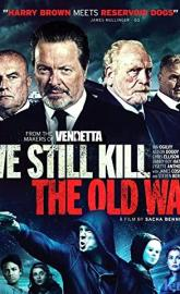 We Still Kill the Old Way full movie