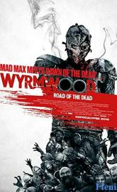Wyrmwood: Road of the Dead full movie