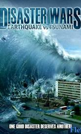 Disaster Wars: Earthquake vs. Tsunami full movie