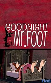 Goodnight Mr. Foot full movie