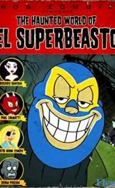 The Haunted World of El Superbeasto full movie