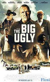 The Big Ugly full movie