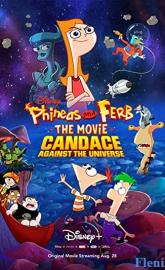 Phineas and Ferb the Movie: Candace Against the Universe full movie